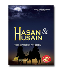 Hasan & Husain The Untold Stories